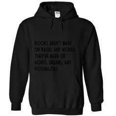 BOOKS ARENT MADE OF PAGES AND WORDS T-SHIRT T-SHIRTS, HOODIES, SWEATSHIRT (39$ ==► Shopping Now)