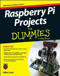 Coming July 2014: (but just for dummies) Raspberry Pi Projects For Dummies: Mike…