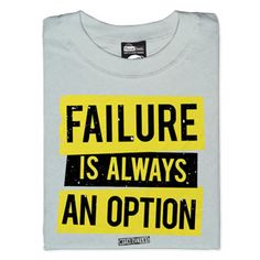 "My dad once got me a t-shirt from NASA that said ""Failure is not an option"". I like this one better,"