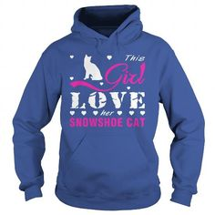 This girl love her Snowshoe Cat T-Shirts, Hoodies ==►► Click Order This Shirt NOW!