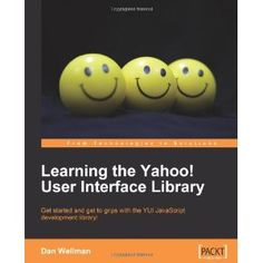 Learning the Yahoo! User Interface library: Develop your next generation web applications with the YUI JavaScript development library. (Paperback)  http://www.picter.org/?p=1847192327