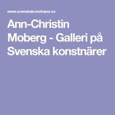 Ann-Christin Moberg - Galleri på Svenska konstnärer