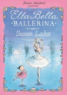 Ella Bella Ballerina and Swan lake: illustrated picture book for kids #swanlakeunitstudy