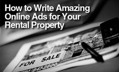 How to Write Amazing Online Ads For Your Rental Property - http://www.rentprep.com/blog/write-amazing-online-ads-rental-property/
