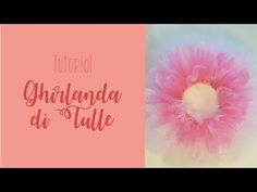 Tutorial - Ghirlanda in Tulle - YouTube