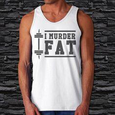 I Murder Fat Fitnes Mens Tank Top Funny Mens by CoffeenTeeShirt, $18.55