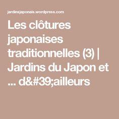 Les clôtures japonaises traditionnelles (3) | Jardins du Japon et ... d'ailleurs