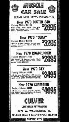 Duster is about the same price haha the Super Bird is worth $100,000  The GTX and the roadrunner are worth about the same with a Hemi . The Cuda with a Hemi is worth around $2million.   Wish you could go back in time right?