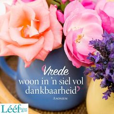 No photo description available. Inspirational Qoutes, Inspiring Quotes About Life, Motivational, Good Morning Boyfriend Quotes, Lekker Dag, Inspiration For The Day, Rose Quotes, Afrikaanse Quotes, Spiritual Disciplines