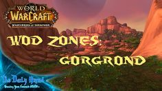 WoW: Warlords of Draenor | WoD Zones - Gorgrond | TDGMMO