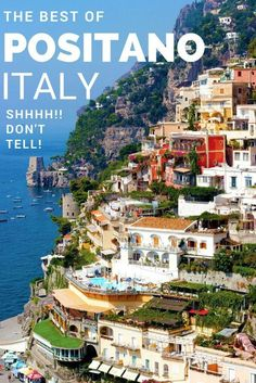 Positano, Italy on the Amalfi Coast - If Paradise had to pick a destination I can almost guarantee you that it would be here! Located a couple of hours south of Rome and perched along the cliffs of Southern Italy, it's the perfect place for an Italian sea