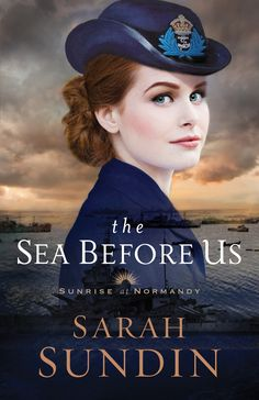 The Sea Before Us by Sarah Sundin, February 6, 2018 from Revell, Sunrise at Normandy Book 1. As D-day approaches, an American naval officer and a British Wren work together on invasion plans. But if he succeeds, will he destroy what she loves most?