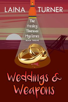 Weddings & Weapons - A Presley Thurman Cozy Mystery Book 12 - In Pursuit of Fabulous Best Mystery Books, Best Mysteries, Mystery Series, Cozy Mysteries, Books To Read, My Books, Free Kindle Books, Book Series, Short Stories