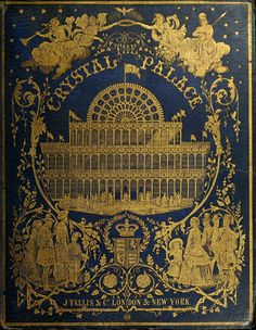 """geisterseher: """" Tallis's history and description of the Crystal palace, and the Exhibition of the world's industry in 1851. """""""