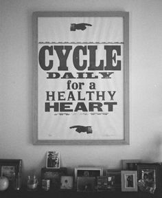 bicycle for a healthy heart, unless you mean stationary bike! kn