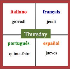 Thursday - Daily Vocabulary Word in French, Spanish, Italian and Portuguese.   http://wlteacher.wordpress.com/