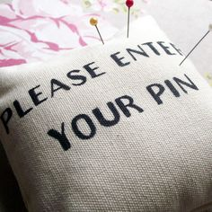 'PIN'+cushion £7.00, cool idea for the sewer in the family