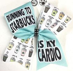 Bows by April - Running to Starbucks is My Cardio Sublimated Cheer Bow, $15.00 (http://www.bowsbyapril.com/running-to-starbucks-is-my-cardio-sublimated-cheer-bow/)
