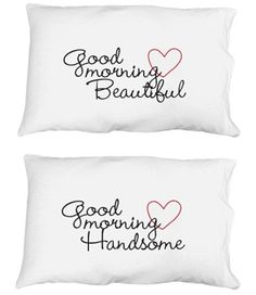 Morning Handsome: Custom Pillowcase - Customized Girl #matchingcouples #matchingpillowcases #valentinesday