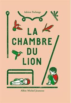La chambre du lion - Adrien Parlange