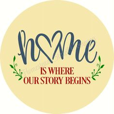 Home is where our story begins Doorhanger Door hanger -Reusable Mylar Stencil, Sign Stencils Sign Stencils, Door Hangers, Doors, Signs, Shop Signs, Sign, Dishes, Doorway, Gate