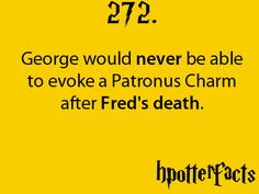 Because every one his happy thoughts were with fred.This is the saddest thing ever Harry Potter Facts