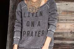 Livin on a Prayer Sweatshirt