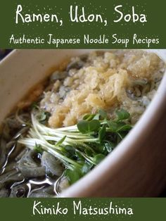 Ramen, Udon, Soba - Authentic Japanese Noodle Soup Recipes by Kimiko Matsushima, http://www.amazon.com/dp/B006TY8CL0/ref=cm_sw_r_pi_dp_IFZWtb175T408