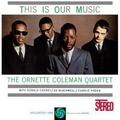 This Is Our Music (Ornette Coleman album) - Wikipedia, the free encyclopedia