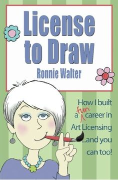 License to Draw: How I built a fun career in art licensing and you can too! by Ronnie Walter http://www.amazon.com/dp/0989826600/ref=cm_sw_r_pi_dp_x71cub1KDAFJV