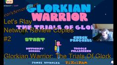 GLORKIAN WARRIOR - THE TRIALS OF GLORK :  Let's Play Review Copies #2