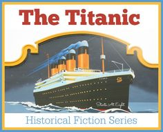 Historical Fiction Series ~ Titanic from Starts At Eight