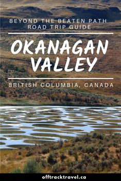 Best Things to Do in the Okanagan Valley, British Columbia - Map & Guide Travel Guides, Travel Tips, Budget Travel, British Columbia, Columbia Travel, Places To Travel, Travel Destinations, Ontario, North West