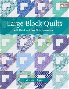 Gift quilts, retreat quilts, charity quilts, or quilts just because—find designs in Large-Block Quilts to make for any reason. Meet Victoria and get to know her beautiful, no-fuss quilts.