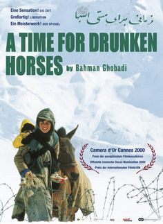 A Time for Drunken Horses -- 2000, winner of Best Film at Cannes Film Festival that year.  Heart-wrenching film of a Kurdish Iranian family of orphaned children trying to survive.  Beautiful and tough film to watch....can't believe I just found it in 2012.