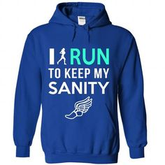 I Run To Keep My Sanity T Shirts, Hoodies. Check price ==► https://www.sunfrog.com/Fitness/I-Run-To-Keep-My-Sanity-3642-RoyalBlue-Hoodie.html?41382