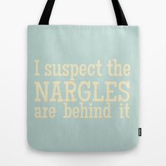I Suspect the Nargles Are Behind It - Luna Lovegood (Harry Potter) Tote