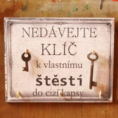 Nedávejte klíč.... Stylový věšák na klíče Story Quotes, Life Quotes, Motto, True Stories, Quotations, Wisdom, Thoughts, Signs, Words