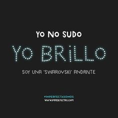 Yo no sudo Motivational Quotes, Funny Quotes, Inspirational Quotes, Life Quotes, Frases Humor, Funny Phrases, More Than Words, Spanish Quotes, Sentences