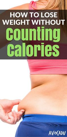 Counting calories is boring, time consuming, and inconvenient.  These 10 steps…