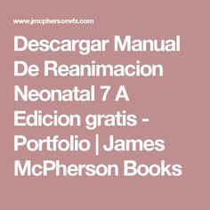 Textbook of neonatal resuscitation nrp 7th edition textbook and descargar manual de reanimacion neonatal 7 a edicion gratis portfolio james mcpherson books fandeluxe Image collections