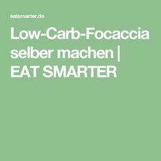 Low-Carb-Focaccia selber machen   EAT SMARTER