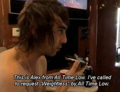 This is Alex from All Time Low, I've called to request 'Weightless' by All Time Low