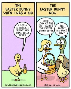 fowl language comics — Easter Bunny = the new Santa Claus Bonus Panel. Funny Duck, Funny Kids, Parenting Memes, Kids And Parenting, Fowl Language Comics, Mommy Humor, No Kidding, Funny Quotes, Funny Memes