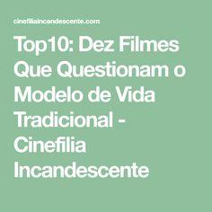Top10: Dez Filmes Que Questionam o Modelo de Vida Tradicional - Cinefilia Incandescente