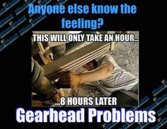 """Yep, we all know the feeling! Those """"day projects"""" turn into """"weekend projects""""...sometimes longer! For more information about our full line of engines, cylinder heads and parts offered, call BluePrint Engines to speak to a Product Specialist, 800-483-4263. #blueprintengines #crateengines #cylinderheads #carparts #gearheadproblems #callustoday #timemanagement"""