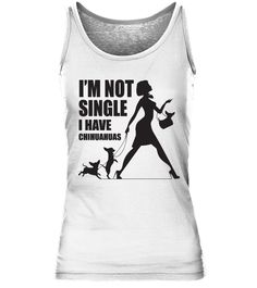 """# I'M NOT SINGLE I HAVE CHIHUAHUAS .  I'M NOT SINGLE I HAVE CHIHUAHUASAvailable in a variety of styles and colorsBuy yours now before it is too late!Special Offer, not available anywhere else!Secured payment via Visa / Mastercard / Amex / PayPalHow to place an order Choose the model from the drop-down menu Click on """"Reserve it now"""" Choose the size and the quantity Add your delivery address and bank details And that's it! + See More Products :www.teezily.com/stores/chihuahua-lovers"""