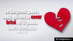 La Bible - Versets illustrés - Psaumes 147:3 - Le Seigneur guérit ceux qui ont le coeur brisé, et il panse leurs blessures.