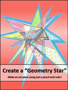 """Create a """"Geometry Star"""" This is one of my favorite geometry activities to do with upper elementary students. It's a simple review of point, line, line segment, endpoints, angles, and ruler use, plus the """"stars"""" turn into unique, colorful art work for the classroom!"""