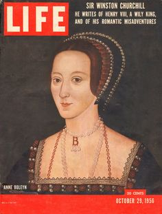 Anne Boleyn on the cover of Life Magazine, October an issue which included an article by Prime Minister Sir Winston Churchill, who was a descendant of her sister, Mary Boleyn. Tudor History, British History, Ancient History, Anne Boleyn, Mary Boleyn, Tudor Monarchs, English Monarchs, Tudor Era, Tudor Style